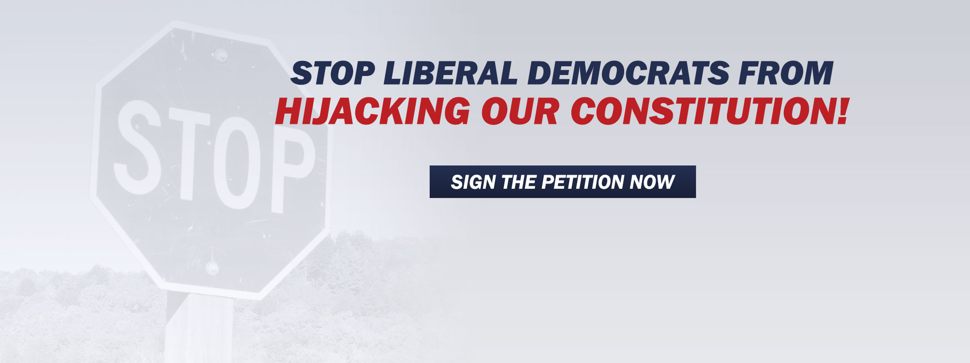 Stop Liberal Democrats from Hijacking Our Constitution!