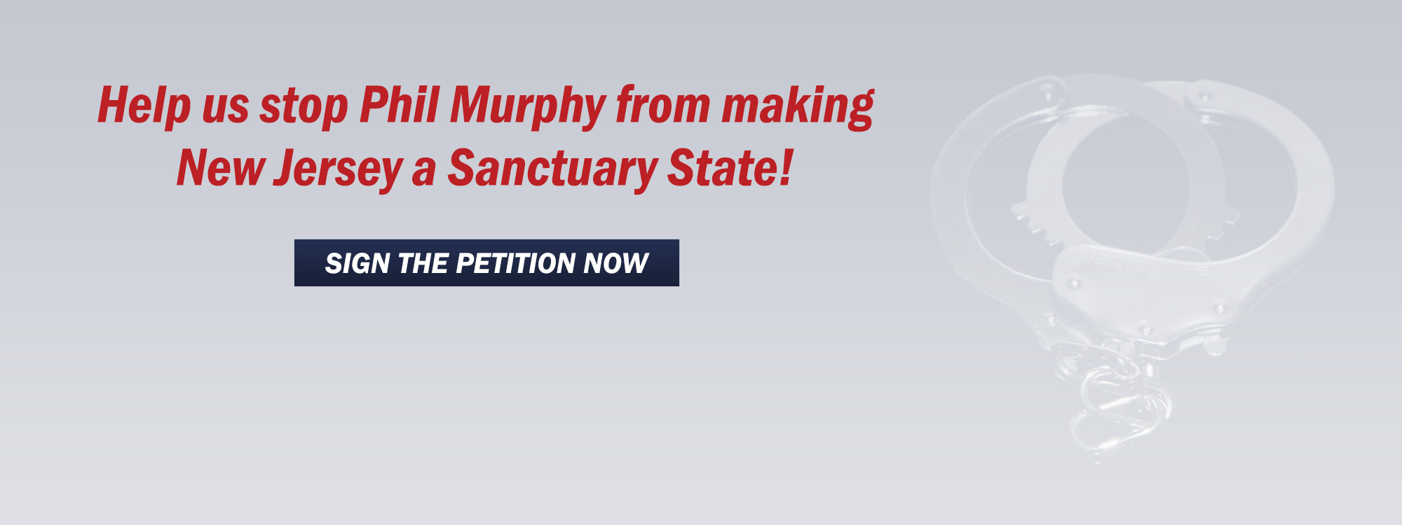 Help us stop Phil Murphy from making New Jersey a Sanctuary State!